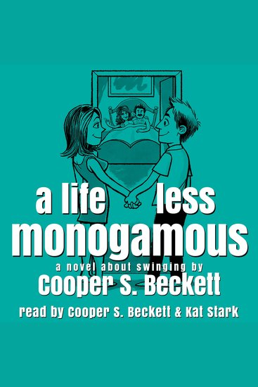 Life Less Monogamous A - A Novel About Swinging - cover