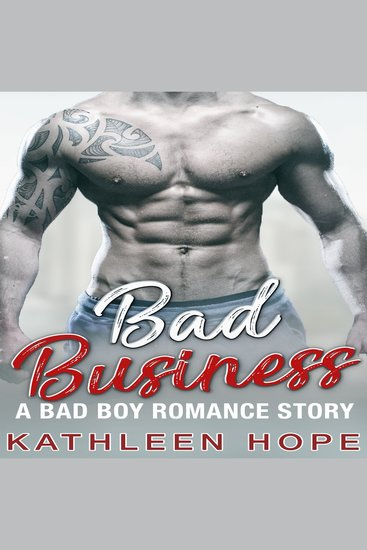 Bad Business: A Bad Boy Romance Story - cover