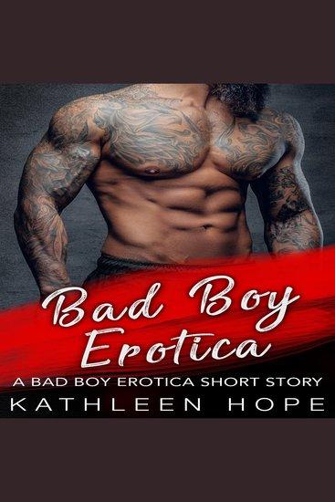 Bad Boy Erotica: A Bad Boy Erotica Short Story - cover