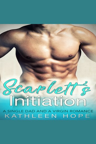 Scarlett's Initiation - A Single Dad and a Virgin Romance - cover