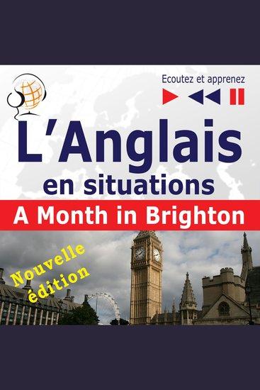 L'Anglais en situations: A Month in Brighton – nouvelle édition (16 thématiques au niveau B1 – Ecoutez et apprenez) - cover