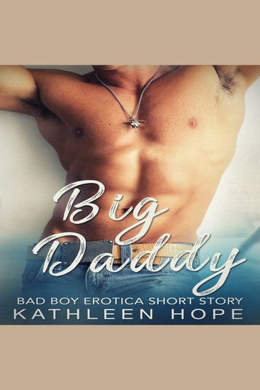 Big Daddy: Bad Boy Erotica Short Story - cover