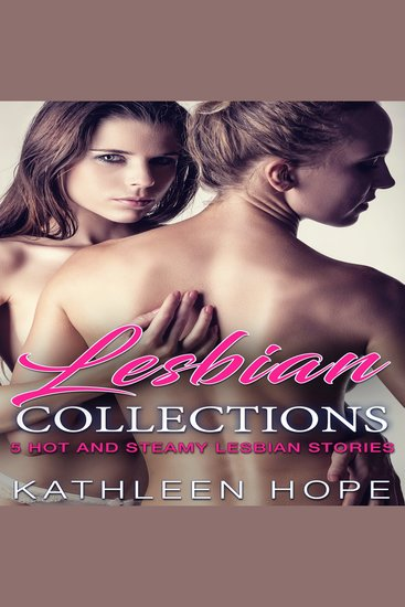 Lesbian Collections: 5 Hot and Steamy Lesbian Stories - cover