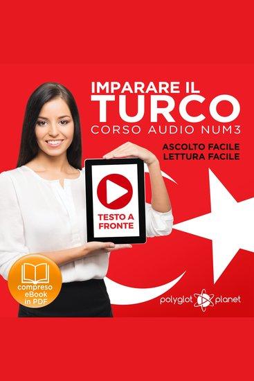 Imparare il Turco - Lettura Facile - Ascolto Facile - Testo a Fronte: Turco Corso Audio Num 3 [Learn Turkish - Easy Reading - Easy Listening] - cover