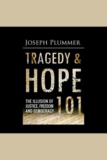 Tragedy and Hope 101 - The Illusion of Justice Freedom and Democracy - cover