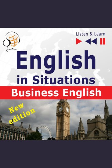 English in Situations: Business English – New Edition (16 Topics – Proficiency level: B2 – Listen & Learn) - cover