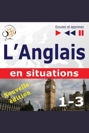 L'Anglais en situations – nouvelle édition: A Month in Brighton + Holiday Travels + Business English (47 thématiques aux niveaux B1 - B2 – Ecoutez et apprenez) - cover