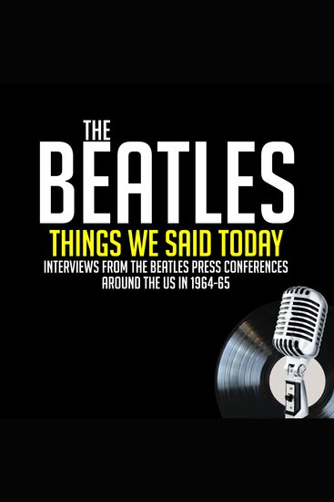 Things We Said Today - Interviews from The Beatles Press Conferences Around the US in 1964-65 - cover