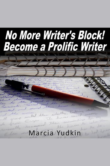 No More Writer's Block! - Become a Prolific Writer - cover