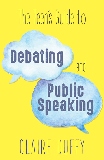 The Teen's Guide to Debating and Public Speaking - cover