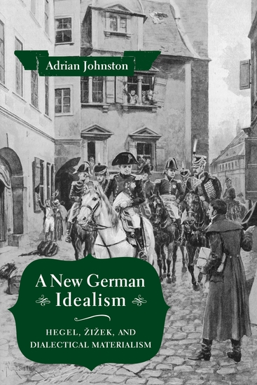 A New German Idealism - Hegel Žižek and Dialectical Materialism - cover