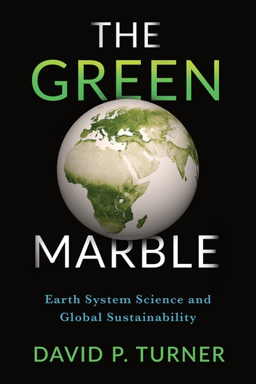 The Green Marble - Earth System Science and Global Sustainability - cover