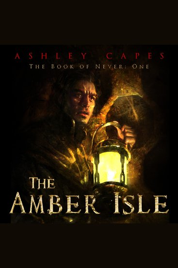The Amber Isle - Book of Never #1 - cover