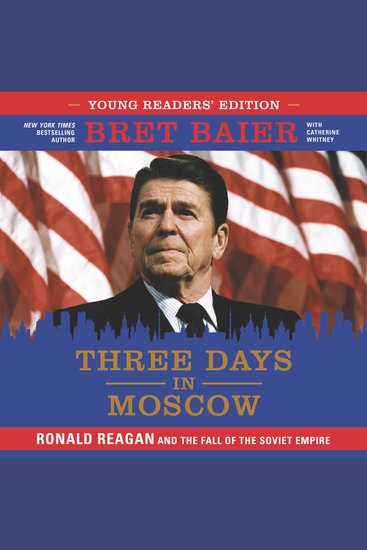 Three Days in Moscow: Young Readers' Edition - Ronald Reagan and the Fall of the Soviet Empire - cover