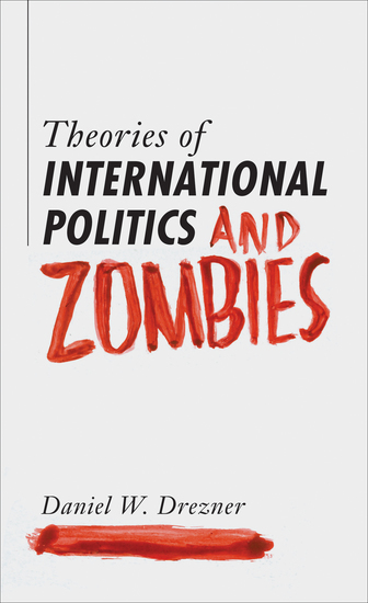 Theories of International Politics and Zombies - cover