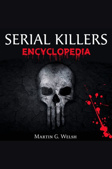Serial Killers Encyclopedia - The Book of the World's Worst Murderers in History - cover