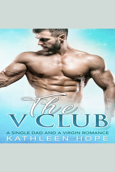 The V Club - A Single Dad and a Virgin Romance - cover