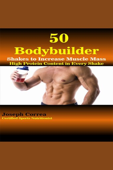 50 Bodybuilder Shakes to Increase Muscle Mass - High Protein Content in Every Shake - cover
