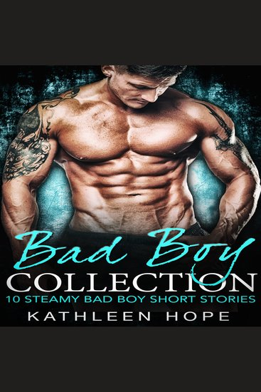 Bad Boy Collection - 10 Steamy Bad Boy Short Stories - cover