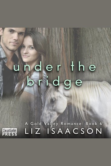 Under the Bridge - A Gold Valley Romance Book 6 - cover