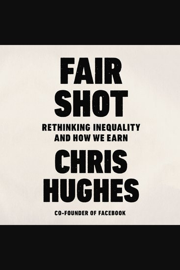 Fair Shot - Rethinking Inequality and How We Earn - cover