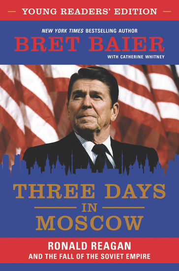 Three Days in Moscow Young Readers' Edition - Ronald Reagan and the Fall of the Soviet Empire - cover