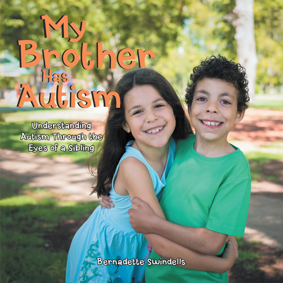 My Brother Has Autism - Understanding Autism Through the Eyes of a Sibling - cover