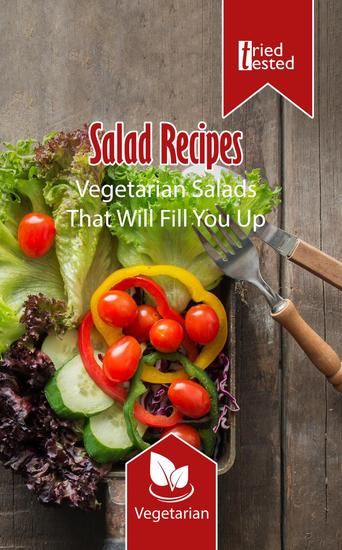 Salad Recipes - Vegetarian Salads That Will Fill You Up - Tried & Tested #3 - cover