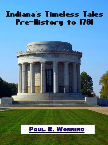 Indiana's Timeless Tales - Pre-History to 1781 - Indiana History Time Line #1 - cover