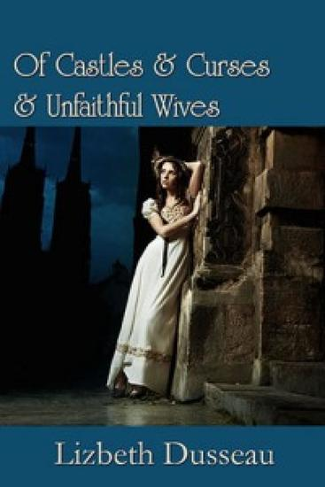 Of Castles & Curses & Unfaithful Wives - cover