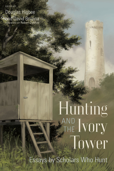 Hunting and the Ivory Tower - Essays by Scholars Who Hunt - cover
