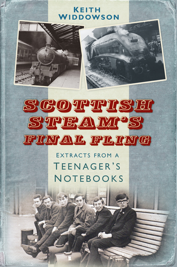 Scottish Steam's Final Fling - Extracts from a Teenager's Notebooks - cover