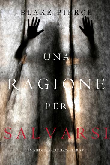 Una Ragione per Salvarsi (Un Mistero di Avery Black—Libro 5) - cover