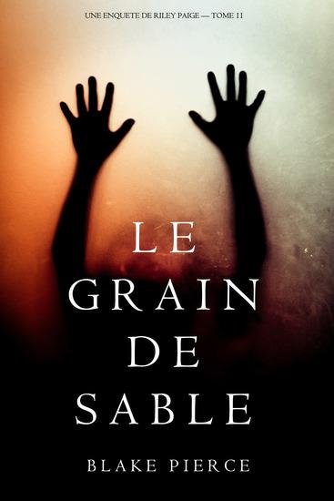 Le Grain de Sable (Une Enquête de Riley Paige — Tome 11) - cover
