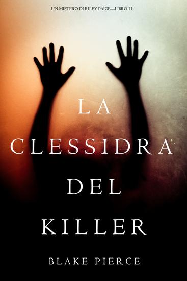 La Clessidra del Killer (Un Mistero di Riley Paige—Libro 11) - cover