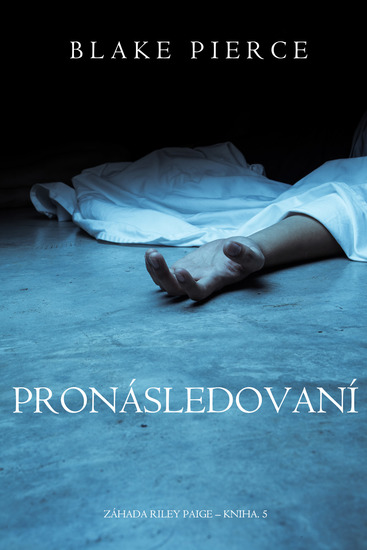 Pronásledování (Záhada Riley Paige – kniha č 5) - cover