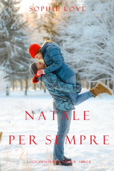 Natale per Sempre (La Locanda di Sunset Harbor – Libro 8) - cover
