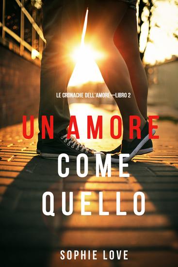 Un Amore come Quello (Le Cronache dell'Amore—Libro 2) - cover