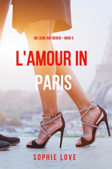 Eine Liebe in Paris (Die Liebe auf Reisen – Band 3) - cover