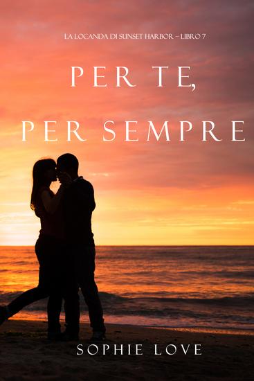 Per Te per Sempre (La Locanda di Sunset Harbor – Libro 7) - cover