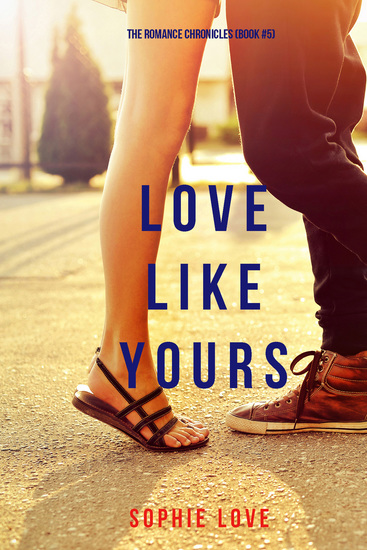 Love Like Yours (The Romance Chronicles—Book #5) - cover