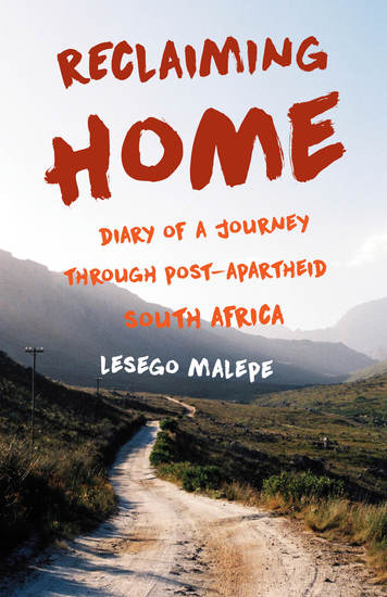 Reclaiming Home - Diary of a Journey Through Post-Apartheid South Africa - cover