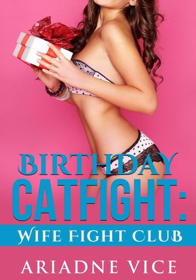 Birthday Catfight: Wife Fight Club - cover
