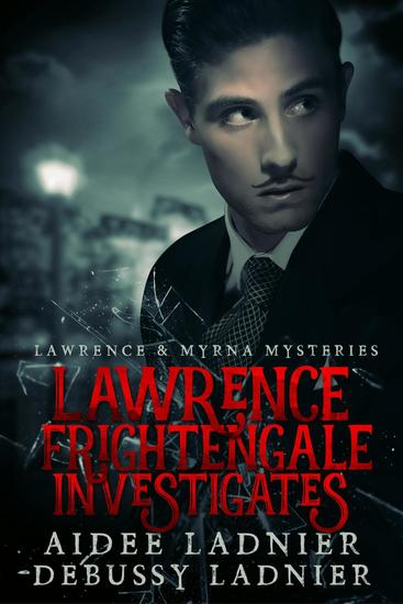 Lawrence Frightengale Investigates - Lawrence & Myrna Mysteries #1 - cover