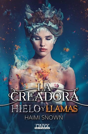 La Creadora Hielo y Llamas - cover