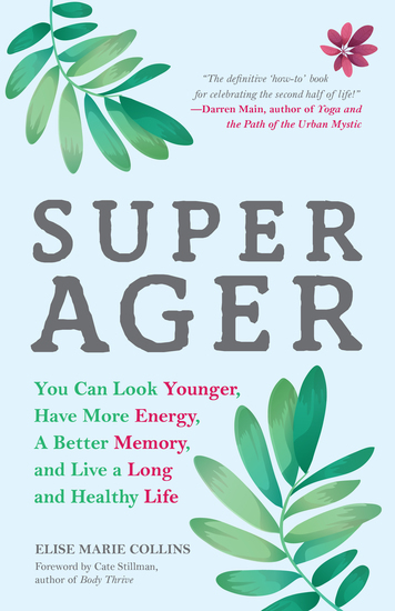 Super Ager - You Can Look Younger Have More Energy a Better Memory and Live a Long and Healthy Life - cover