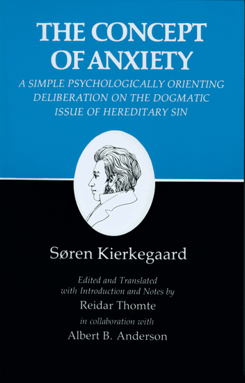 Kierkegaard's Writings VIII Volume 8 - Concept of Anxiety: A Simple Psychologically Orienting Deliberation on the Dogmatic Issue of Hereditary Sin - cover