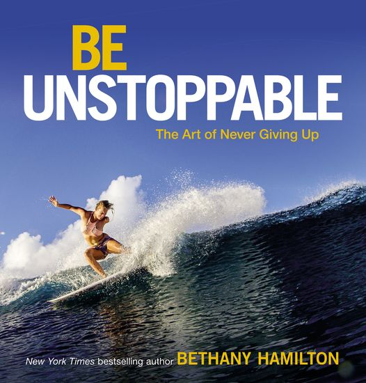 Be Unstoppable - The Art of Never Giving Up - cover