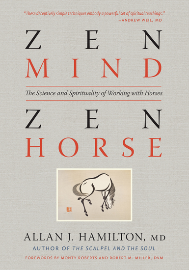 Zen Mind Zen Horse - The Science and Spirituality of Working with Horses - cover