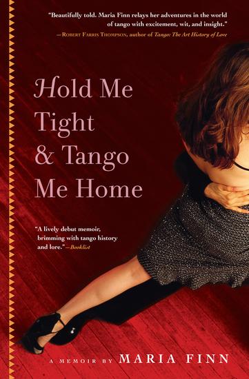 Hold Me Tight & Tango Me Home - A Memoir - cover